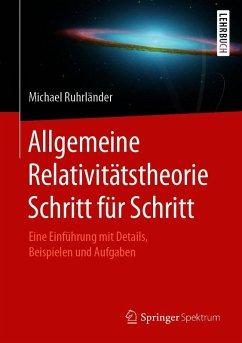 Allgemeine Relativitätstheorie Schritt für Schritt (eBook, PDF) - Ruhrländer, Michael