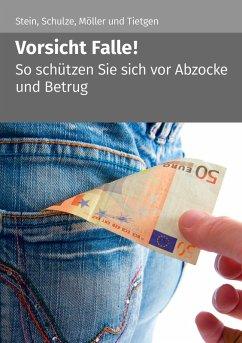 Vorsicht Falle! (eBook, ePUB) - Stein, Anette; Schulze, Eike; Möller, Stefan; Tietgen, Andreas