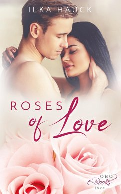 Roses of Love: Band 1 bis 4 der romantischen Young Adult Serie im Sammelband! (eBook, ePUB) - Hauck, Ilka