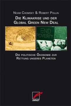 Die Klimakrise und der Global Green New Deal - Chomsky, Noam;Pollin, Robert
