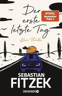 Der erste letzte Tag - Fitzek, Sebastian