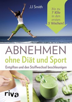 Abnehmen ohne Diät und Sport (Restauflage) - Smith, J. J.