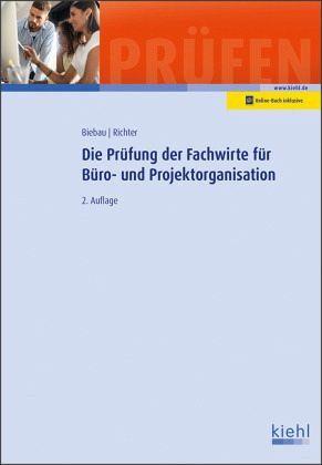 Die Prüfung der Fachwirte für Büro- und Projektorganisation - Biebau, Ralf;Richter, Christian H.