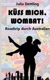 Küss mich, Wombat!