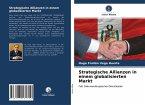 Strategische Allianzen in einem globalisierten Markt