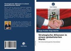 Strategische Allianzen in einem globalisierten Markt - Vega Huerta, Hugo Froilán