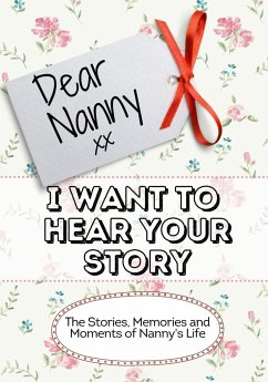 Dear Nanny, I Want To Hear Your Story - Publishing Group, The Life Graduate
