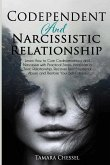 Codependent and Narcissistic Relationship: Learn How to Cure Codependency and Narcissism with Practical Steps. Heal from a Toxic Relationship, Recover