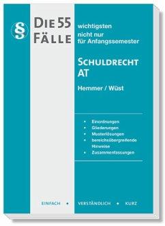 Die 55 wichtigsten Fälle zum Schuldrecht AT - Hemmer, Karl-Edmund;Wüst, Achim