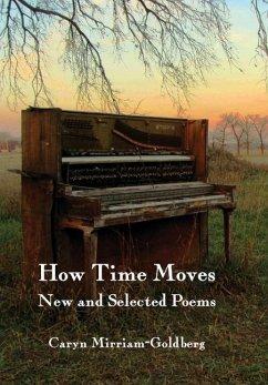 How Time Moves - Mirriam-Goldberg, Caryn