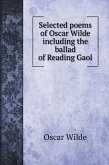 Selected poems of Oscar Wilde including the ballad of Reading Gaol