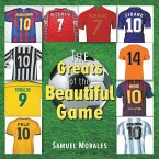 The Greats of the Beautiful Game