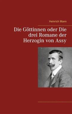 Die Göttinnen oder Die drei Romane der Herzogin von Assy (eBook, ePUB)