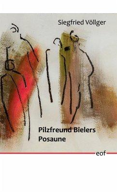 Pilzfreund Bielers Posaune