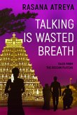 Talking Is Wasted Breath (Tales From The Deccan Plateau, #2) (eBook, ePUB)