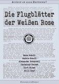 Die Flugblätter der Weißen Rose - Als Fließtext sowie mit den Original-Flugblättern (eBook, ePUB)