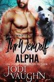 Ihr Werwolf Alpha (Werwolf Wächter Romantik Serie, #8) (eBook, ePUB)