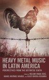 Heavy Metal Music in Latin America (eBook, ePUB)