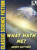What Hath Me? (eBook, ePUB)