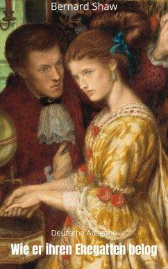 Wie er ihren Ehegatten belog (eBook, ePUB) - Shaw, Bernard