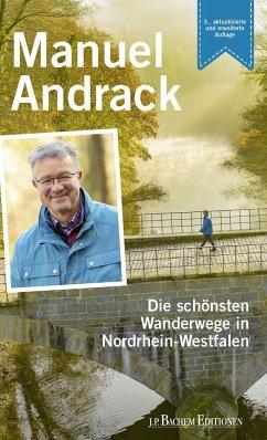 Die schönsten Wanderwege in Nordrhein-Westfalen - Andrack, Manuel