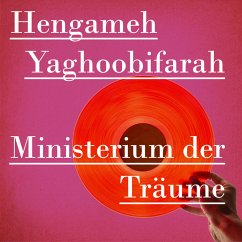 Ministerium der Träume - Yaghoobifarah, Hengameh