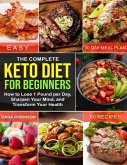 The Complete Keto Diet for Beginners: How to Lose 1 Pound Per Day, Sharpen Your Mind, and Transform Your Health (eBook, ePUB)