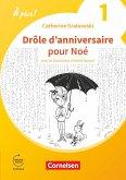 À plus ! 1. und 2. Fremdsprache. Band 1 - Drôle d'anniversaire pour Noé - Erstlektüre zum Ersetzen des Module 5 und 6 von À plus! 1: