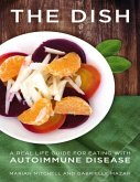 The Dish - A Real Life Guide for Eating with Autoimmune Disease (eBook, ePUB)