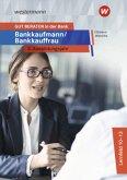 GUT BERATEN in der Bank. Bankkaufmann / Bankkauffrau 3. Ausbildungsjahr: Schülerband