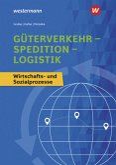 Güterverkehr - Spedition - Logistik. Wirtschafts- und Sozialprozesse: Schülerband