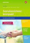 Sozialassistenz kompakt . Arbeitsheft. Für die Berufsfachschule - Ausgabe Nordrhein-Westfalen