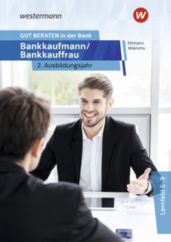 GUT BERATEN in der Bank. Bankkaufmann / Bankkauffrau 2. Ausbildungsjahr: Schülerband - Ettmann, Bernd;Wierichs, Günter