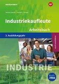 Industriekaufleute 3. Arbeitsbuch. 3. Ausbildungsjahr