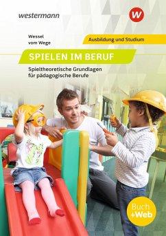 Spielen im Beruf. Schülerband - Vom Wege, Brigitte;Wessel, Mechthild