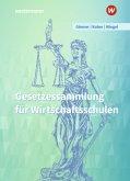 Gesetzessammlung für Wirtschaftsschulen. Schülerband