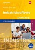Industriekaufleute 1. Arbeitsbuch. 1. Ausbildungsjahr