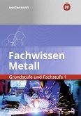 Fachwissen Metall. Grundstufe und Fachstufe 1. Schülerband