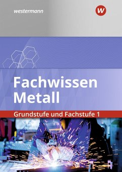 Fachwissen Metall. Grundstufe und Fachstufe 1. Schülerband - Schilke, Werner;Weber, Heinrich;Hengesbach, Klaus