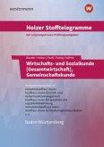 Holzer Stofftelegramme - Wirtschafts- und Sozialkunde (Gesamtwirtschaft), Gemeinschaftskunde. Kompetenzbereiche I-IV. Aufgabenband. Baden-Württemberg