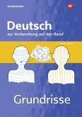 Grundrisse Deutsch zur Vorbereitung auf den Beruf. Arbeitsheft