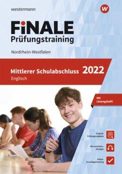 FiNALE - Prüfungstraining Mittlerer Schulabschluss Nordrhein-Westfalen. Englisch 2022 - Adams, Gerhard;Kunz, Detlef