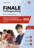 FiNALE - Prüfungstraining Mittlerer Schulabschluss, Fachoberschulreife, Erweiterte Berufsbildungsreife Berlin und Brandenburg. Deutsch 2022