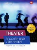 Theater - Epochen und Verfahren. Schülerband