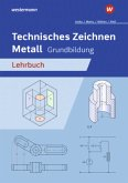 Technisches Zeichnen Metall. Grundbildung. Schülerband
