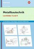 Metallbautechnik: Technologie, Technische Mathematik. Lernfelder 3 und 4: Lernsituationen