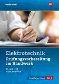 Prüfungsvorbereitung für die handwerklichen Elektroberufe. Teil 2 der Gesellenprüfung