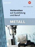 Vorbereiten auf Ausbildung und Beruf. Metall. Schülerband