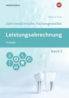Leistungsabrechnung für die Zahnmedizinische Fachangestellte 2. Schülerband - Meurer, Barbara;Turck, Ingrid