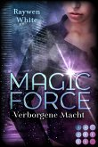 Magic Force. Verborgene Macht